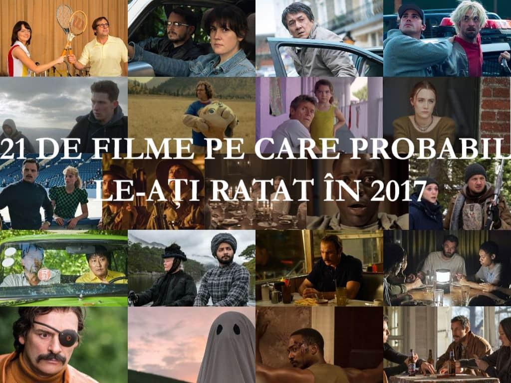 21 de filme din 2017 pe care probabil le-ați ratat