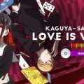 Kaguya-sama: Love is War (aka. Kaguya-sama wa Kokurasetai) (2019- )